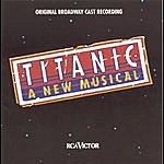 Musical Cast Recording Titanic-The Musical