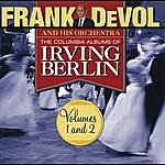 Frank DeVol & His Orchestra The Columbia Albums Of Irving Berlin (Volumes 1 And 2)
