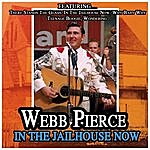 Webb Pierce In The Jailhouse Now