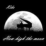 Kiko How High The Moon