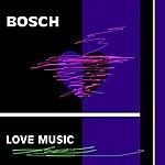 The Bosch Love Music