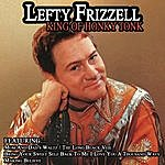 Lefty Frizzell King Of Honky Tonk