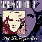 Marlene Dietrich Sei Lieb Zu Mir