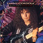 Lanny Cordola Electric Warrior, Acoustic Saint