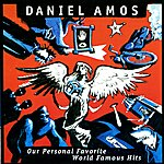 Daniel Amos Our Personal Favorite Worldwide Hits