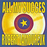 Robert Lamoureux All My Succes