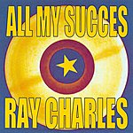 Ray Charles All My Succes