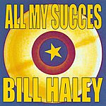 Bill Haley All My Succes