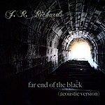 J.R. Richards Far End Of The Black (Acoustic Version)