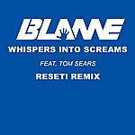 Blame Whispers Into Screams (Reset! Remix)