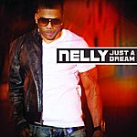 Nelly Just A Dream
