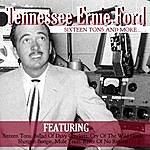 Tennessee Ernie Ford Sixteen Tons And More…….