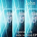 John Special Life (New Version) - Ep