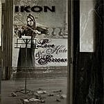 Ikon Love, Hate And Sorrow (Deluxe Version)