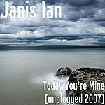 Janis Ian Today You're Mine [Unplugged 2007]
