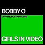 Bobby-O Girls In Video