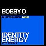 Bobby-O Identity Energy (With Chicky B)