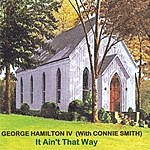 George Hamilton IV It Ain't That Way (With Connie Smith)