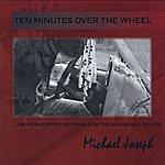 Michael Joseph Ten Minutes Over The Wheel