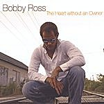 Bobby Ross The Heart Without An Owner