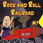 Mr. Billy Rock And Roll Railroad