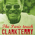 Clark Terry The Paris Touch