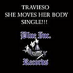 Travieso She Moves Her Body