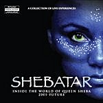 Queen Sheba Shebatar: A Collection Of Live Experiences. Inside The World Of Queen Sheba 2001-Future
