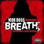 Mobboss Breath (Feat. John-T, Nephew, Don Willie)