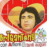 Brigan Tony Con Amore & Tanti Auguri