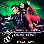 Gabry Ponte Sexy Dj (In Da Club) (Feat. Maya Days)