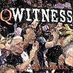 John Called Mark Qwitness