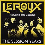 Leroux The Session Years (Feat. Carl Michaels)