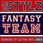 Mic Stylz Fantasy Team