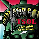 T.S.O.L. Live From Long Beach