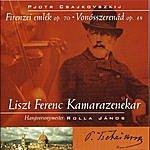 Franz Liszt Chamber Orchestra Tchaikovsky: Souvenir De Florence Op. 70 And Serenade For Strings Op. 48