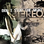 The Stereo Don't Stop The Night