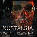 Nostalgia Crackin Skulls Ep