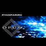 Ryan Farish Opus