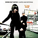 Swing Out Sister Shapes And Patterns