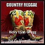 Ricky Lynn Gregg Put On Your Breaks