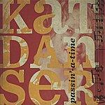 Kat Danser Passin'-A-Time
