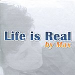 Max Life Is Real - Single
