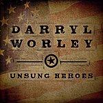 Darryl Worley Unsung Heroes