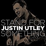 Justin Utley Stand For Something (Extended Single)