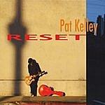 Pat Kelley Reset