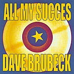 Dave Brubeck All My Succes