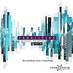 Terry Lee Brown Jr. Parallèles : Eclosion (The Remixes Part 2)