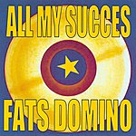 Fats Domino All My Succes