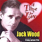 Jack Wood A Time For Love